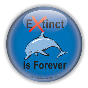 Extinct is Forever - Dolphin Button/Magnet