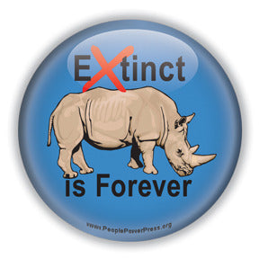 Extinct is Forever - Rhinocerous Conservation Button/Magnet