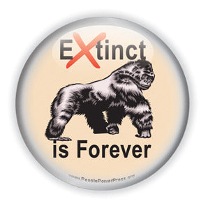 Extinct is Forever - Gorilla Conservation Button/Magnet