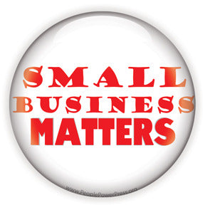 Small Business Matters - Anti Corporate Button/Magnet