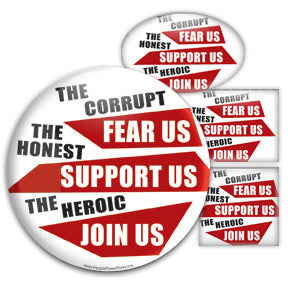 The Corrupt Fear Us, The Honest Support Us, The Heroic Join Us - Occupy Movement Custom Button Design