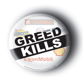 Greed Kills - Oil Industry Button/Magnet