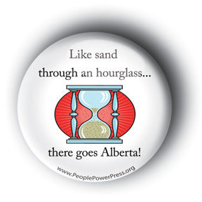 Like Sand Through The Hourglass... There Goes Alberta! - Tar Sands Button/Magnet