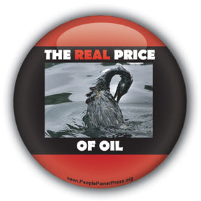 The Real Price Of Oil - Oil Industry Pollution Button/Magnet