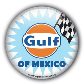 Gulf Of Mexico (Oil Company Spoof)  - Oil Industry Domination Button/Magnet