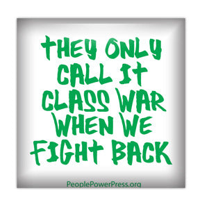 They Only Call It Class War When We Fight Back - Green Civil Rights Button/Magnet