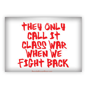 They Only Call It Class War When We Fight Back - Red Civil Rights Button/Magnet