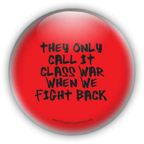 They Only Call It Class War When We Fight Back - Black on Red Civil Rights Button/Magnet