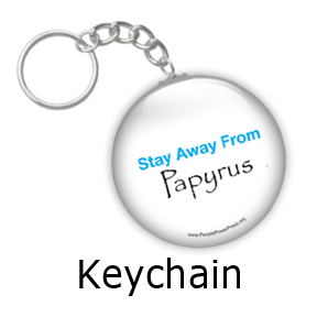 Stay Away From Papyrus - Graphic Design