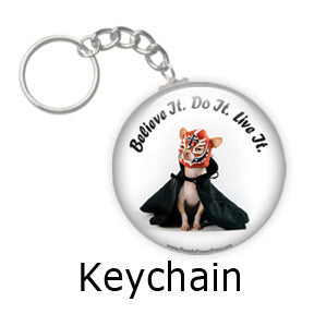 """Believe it. Do it. Live it"". Funny Chihuahua Dog Key Chains on People Power Press"