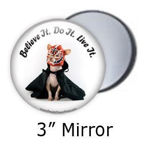 """Believe it. Do it. Live it"". Funny Chihuahua Dog Pocket Mirrors on People Power Press"