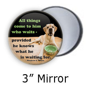 """All things come to him who waits"" Funny Dog Pocket Mirror on People Power Press"
