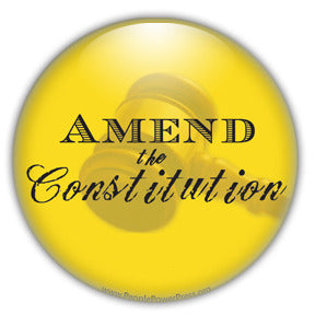 Amend The Constitution - Politcal Revolution Button/Magnet