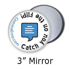 Catch you on the flip. Comma Error Pocket Mirrors on People Power Press