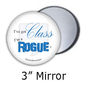 """I've Got Class. I'm a Rogue!"" Pocket Mirrors in the Comma Error Geek Boutique on People Power Press"