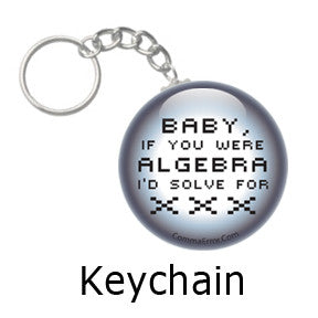 """Baby, if you were algebra, I'd solve for xxx."" Comma Error Humor key chains on People Power Press"