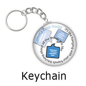 """It's like hanging with your friends bitching about all the things you like"" Comma Error key chains on People Power Press"