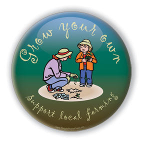 Grow Your Own - Support Local Farmers - Button design