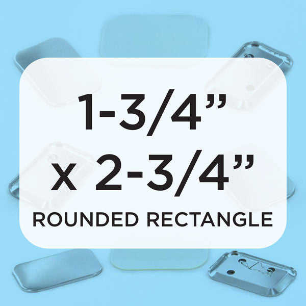 1-3/4 x 2-3/4 RC Rounded Rectangle pinbacks