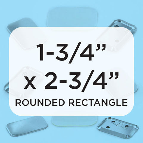 "Parts & Supplies for 1-3/4"" x 2-3/4"" Rounded Rectangle Button Makers"