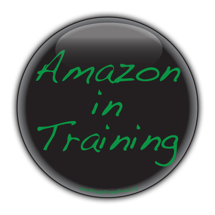 Amazon In Training - Black - Civil Rights Button