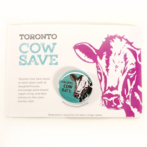 Toronto Animal Save Cow Buttons by People Power Press