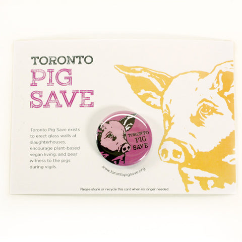 Toronto Animal Save Pig Buttons by People Power Press
