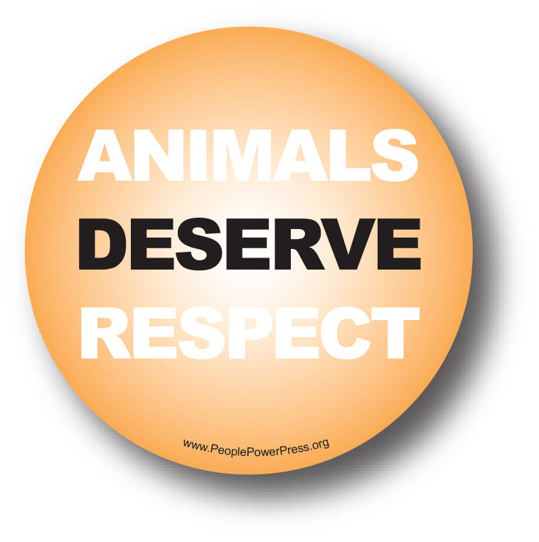 Animals Deserve Respect Button