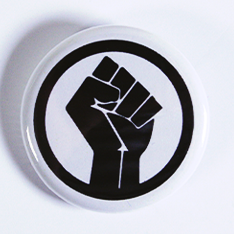 Black Clenched Fist Button Badge from People Power Press Ready to Order Social Justice Collections
