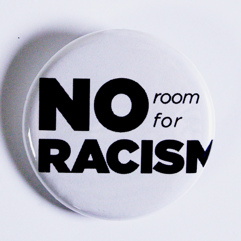 "'No room for racism' 2.25"" campaign badge"
