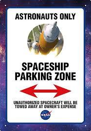 Astronauts only Spaceship parking Zone