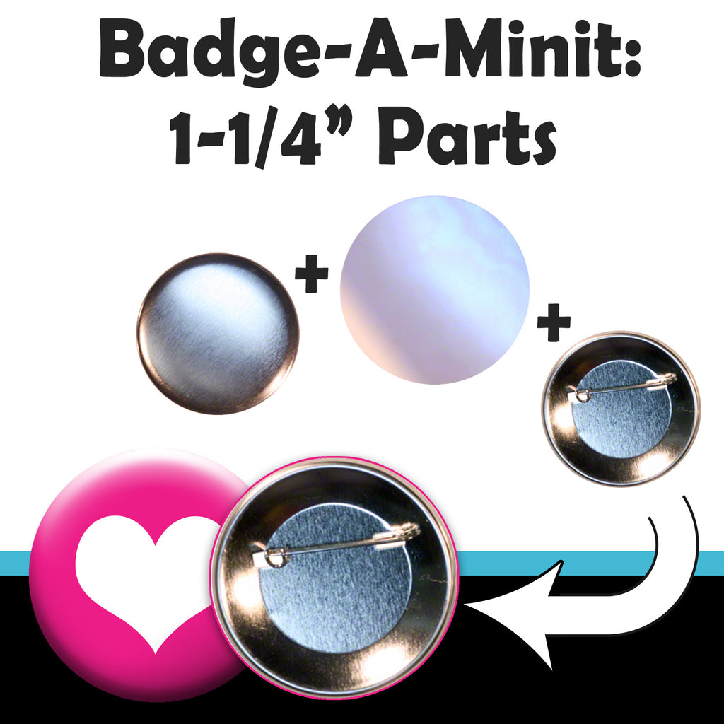 all of the parts, supplies and pieces you need to make pinback buttons with a Badge-A-Minit button press machine