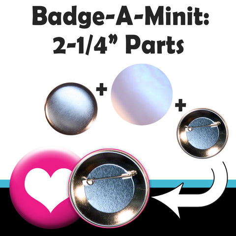 "Everything for your 2-1/4"" Badge-A-Minit or Badge-A-Matic Button Maker"
