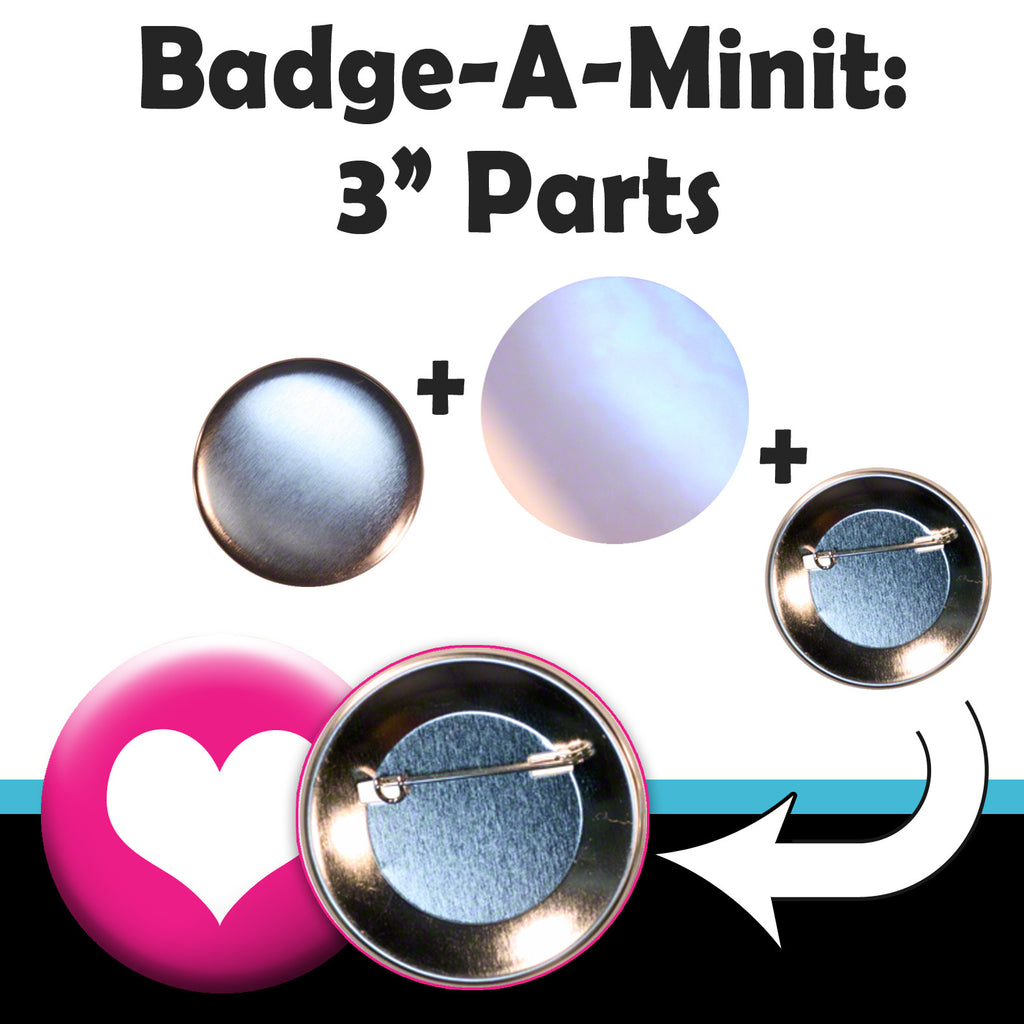 "all of the parts, supplies and pieces you need to make pinback buttons, peel n stick fridge magnets, and bull dog clip name tags with a 3"" Badge-A-Minit button press machine"