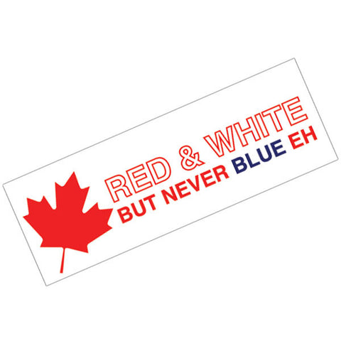 Vinyl Bumper Sticker Canadian Red & White But Never Blue Eh
