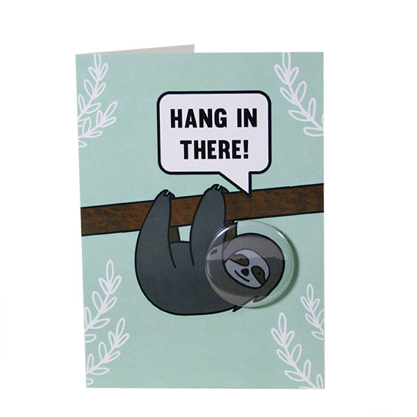 Sloth Greeting Card with Pinback Button 'Hang in there'