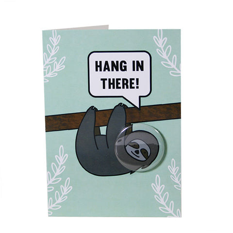 Hang in there - Button Greeting Card