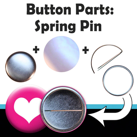 Spring pin parts for making pinback buttons. Complete supply kits.