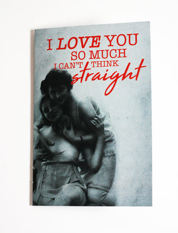 I Love You So Much I Can't Think Straight (Style 1)- Button Greeting Card