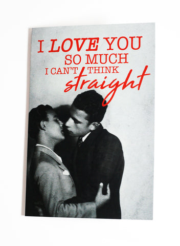 I Love You So Much I Can't Think Straight (Style 2) - Button Greeting Card