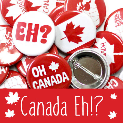 Canada Eh!? Canada Day Buttons by People Power Press