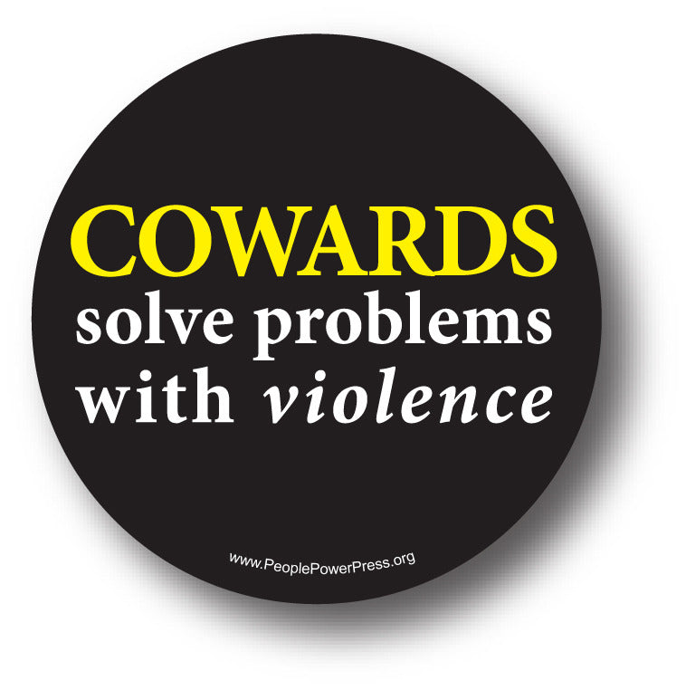 Cowards Solve Problems With Violence