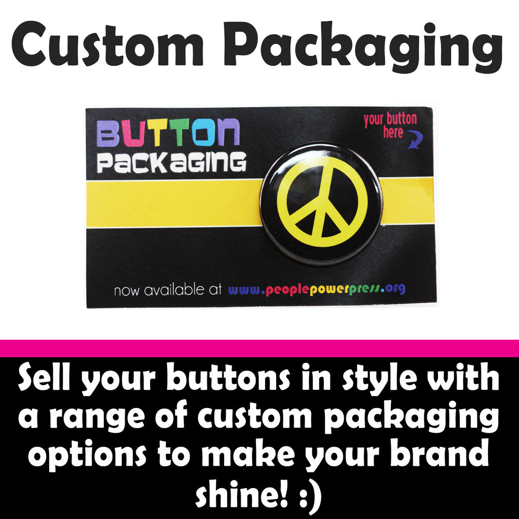Custom Packaging for buttons. Sell your buttons and other merchandise in style with a range of packaging options to make your brand shine