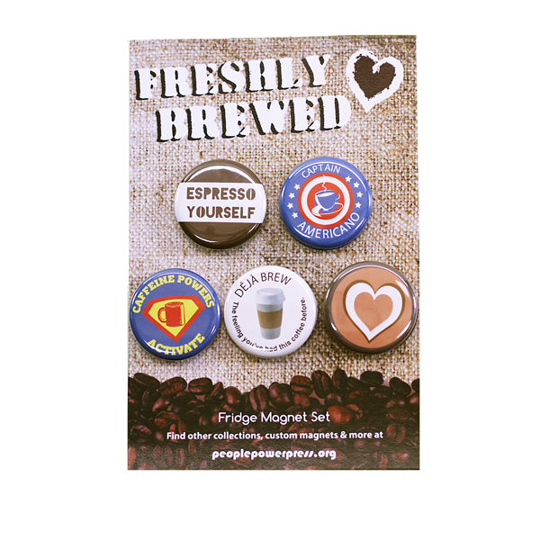 "People Power Press Round 1.25"" Fridge Magnet Set Freshly Brewed Coffee Gift Pack"