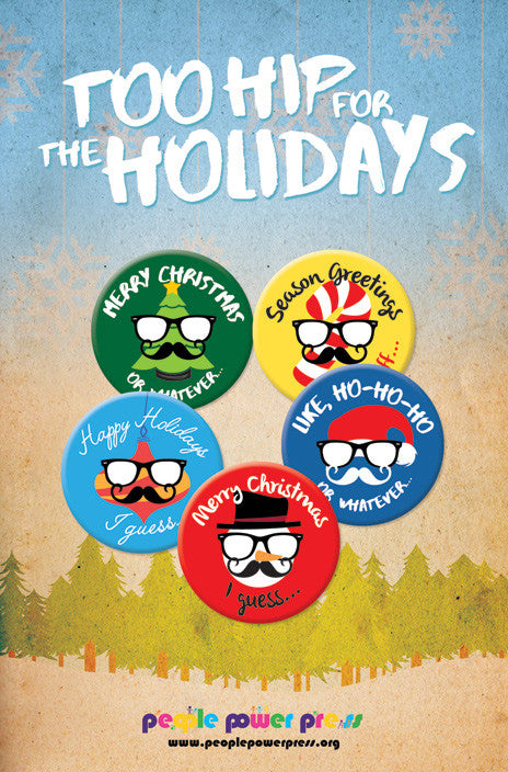 Too Hip for the Holidays - Pin Packs & Buttons