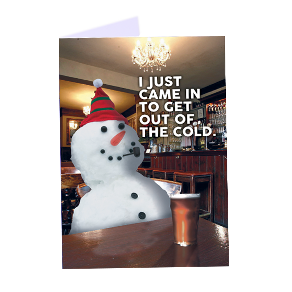 Winter Holiday Card Snowman in pub drinking beer 'I just came in to get out of the cold'
