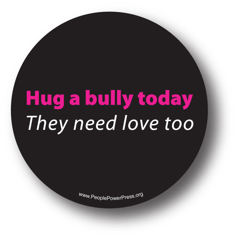 Hug A Bully Today They Need Love Too Anti-Bullying Design