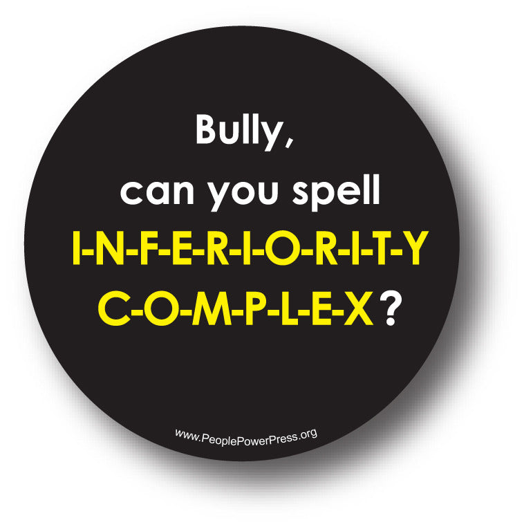 Bully, Can You Spell I-N-F-E-R-I-O-R-I-T-Y C-O-M-P-L-E-X? Anti-Bullying Design