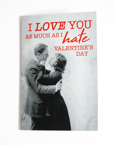 I Love You as Much as I Hate Valentine's Day - Button Greeting Card
