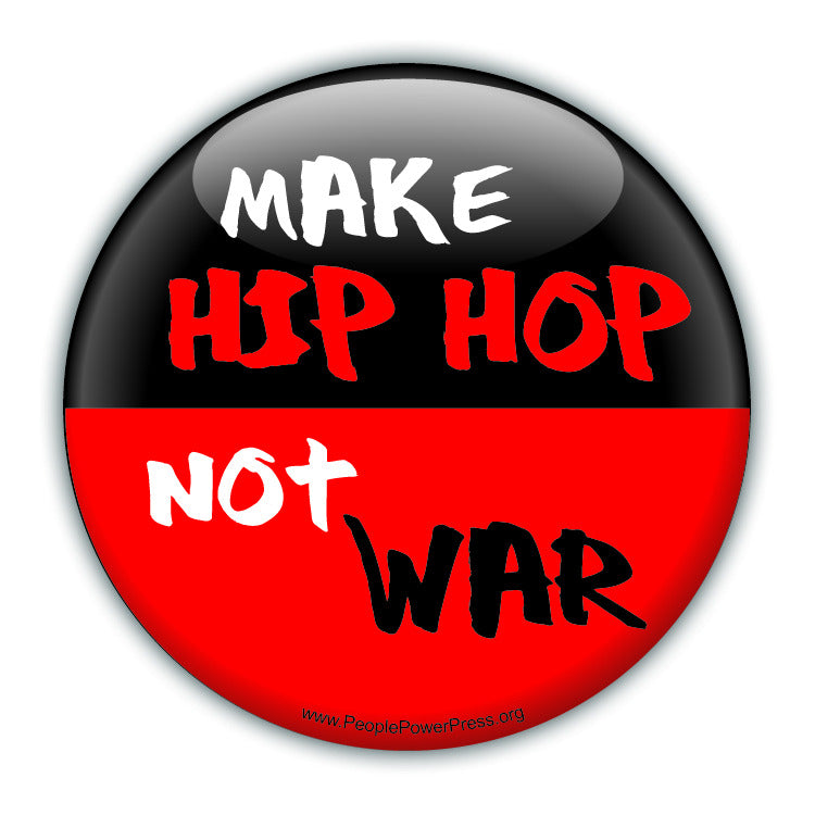 Make Hip Hop Not War - Peace Button